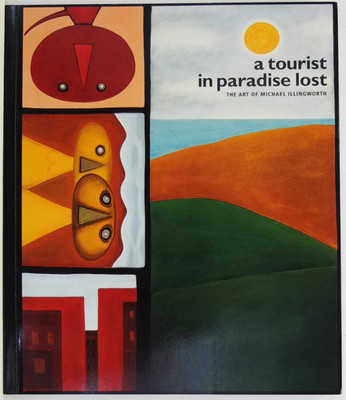 A tourist in paradise lost - The Art of Michael Illingworth