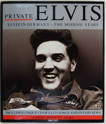 Private Presley - Elvis in Germany- The Missing Years