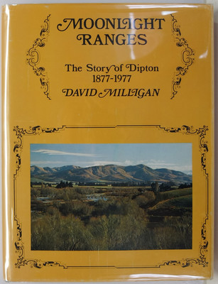 Moonlight Ranges - The Story of Dipton 1877-1977