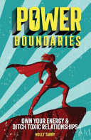 Power Boundaries - Own Your Energy & Ditch Toxic Relationships