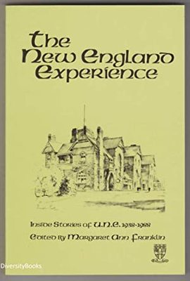 The New England Experience: Inside Stories of U.N.E. 1938-1988