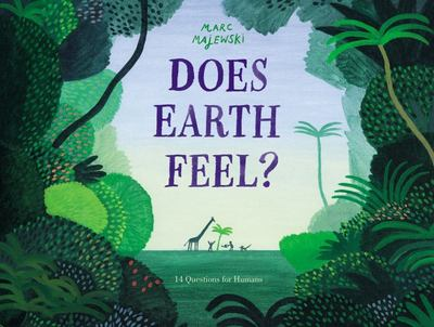 Does Earth Feel? - 14 Questions for Humans