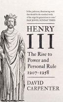 Henry III - The Rise to Power and Personal Rule, 1207-1258