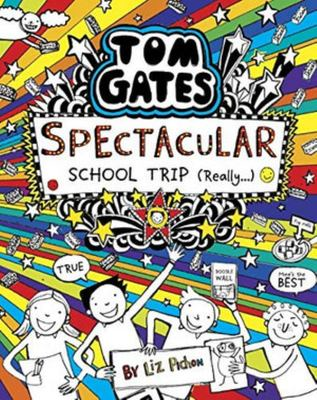 Spectacular School Trip (Really) (Tom Gates #17)
