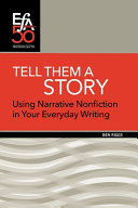 Tell Them a Story - Using Narrative Nonfiction in Your Everyday Writing