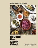 Beyond the North Wind - Recipes and Stories from Russia