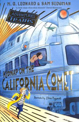 Kidnap on the California Comet (#2 Adventures on Trains)