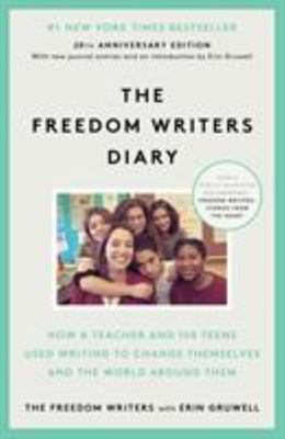 The Freedom Writers Diary: How a Teacher and 150 Teens Used Writing to Change Themselves and the World Around Them