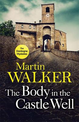 The Body in the Castle Well: A Bruno Courreges Investigation (#12)