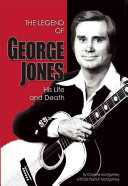 The Legend of George Jones - His Life and Death