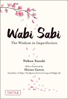 Wabi Sabi - The Wisdom in Imperfection