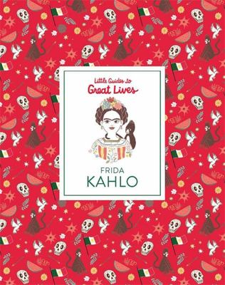 Frida Kahlo (Little Guides to Great Lives)