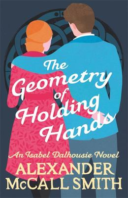 The Geometry of Holding Hands (#13 Isabel Dalhousie)