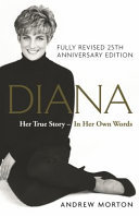 Diana : Her True Story (Fully Revised & Updated 25th Anniversary Edition)
