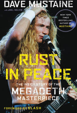 Rust in Peace - The Inside Story of the Megadeth Masterpiece