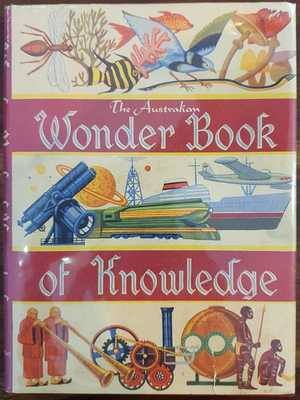 The Australian Wonder Book of Knowledge Vol 1