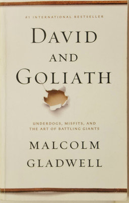 David and Goliath - Underdogs, Misfits, and the Art of Battling Giants