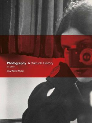 Photography - A Cultural History
