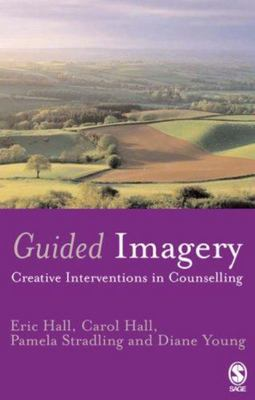 Guided Imagery - Creative Interventions in Counselling and Psychotherapy