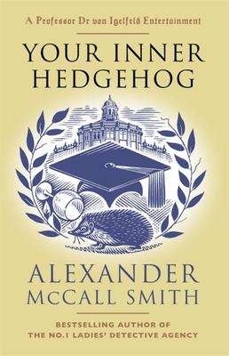Your Inner Hedgehog: A Professor Dr von Igelfeld Entertainment