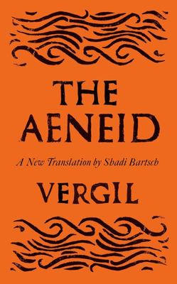 The Aeneid - Translated by Shadi Bartsch