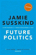 Future Politics - Living Together in a World Transformed by Tech