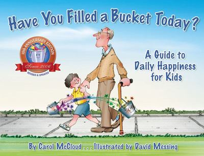 Have You Filled a Bucket Today? A Guide to Daily Happiness for Kids (PB)