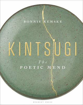 Kintsugi - The Poetic Mend