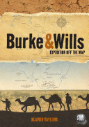 Burke and Wills: Expedition Off the Map