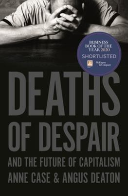 Deaths of Despair and the Future of Capitalism (PB)