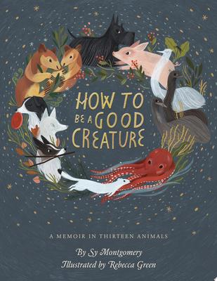How to Be a Good Creature .. 13 Animals