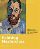 Painting Masterclass - Creative Techniques of 100 Great Artists