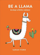 Be a Llama : And Find Calm Amidst the Chaos
