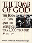 The Tomb of God - The Body of Jesus and the Solution to a 2,000-Year-Old Mystery
