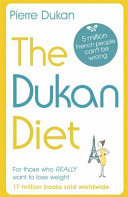 The Dukan Diet - The Revised and Updated Edition For 2019