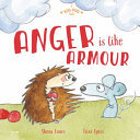 Anger is Like Armour (A Big Hug Book)