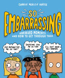So Embarrassing - Awkward Moments and How to Get Through Them