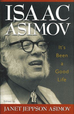 Isaac Asimov Its Been a Good Life