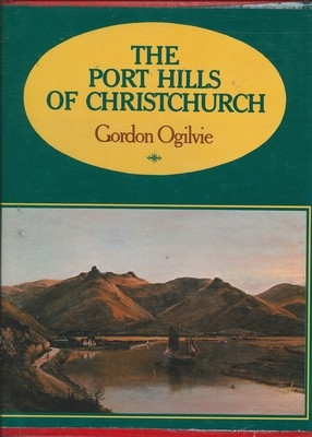 The Port Hills of Christchurch 1st Edition