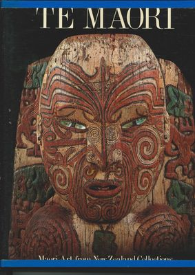 Te Maori - Maori Art from New Zealand Collections