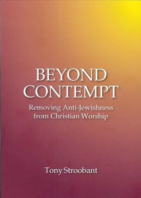 Beyond Contempt - Removing Anti-Jewishness from Christian Worship