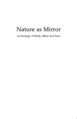 Nature as Mirror - An Ecology of Body, Mind and Soul