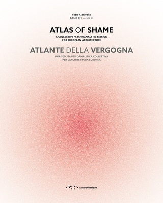 Atlas of Shame: A Collective Psychoanalytic Session for European Architecture