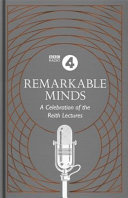 Remarkable Minds - A Celebration of the Reith Lectures