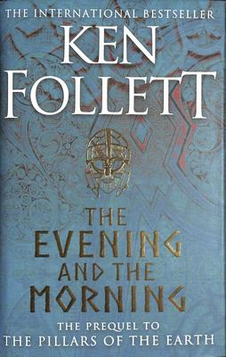 The Evening and the Morning (The Pillars of the Earth Prequel)