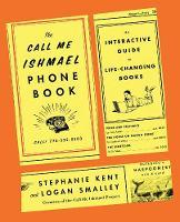 The Call Me Ishmael Phone Book - An Interactive Guide to Life-Changing Books