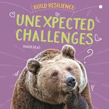 Unexpected Challenges (Build Resilience)