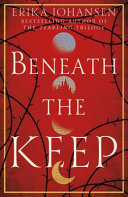 Beneath the Keep (Tearling prequel)