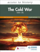 Access to History : The Cold War, 1941-95 4E
