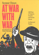 At War With War - 5000 Years of Conquests, Invasions, and Terrorist Attacks, Illustrated